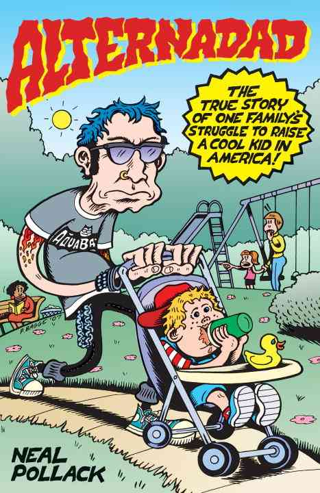 Alternadad: The True Story of One Family's Struggle to Raise a Cool Kid in America (Paperback)