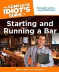 The Complete Idiot's Guide to Starting and Running a Bar (Paperback)