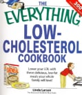 The Everything Low-Cholesterol Cookbook: Lower your LDL with these delicious, low-fat meals your whole family wil... (Paperback)