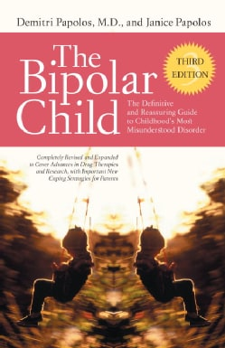 The Bipolar Child: The Definitive and Reassuring Guide to Childhood's Most Misunderstood Disorder (Paperback)