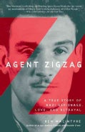 Agent Zigzag: A True Story of Nazi Espionage, Love, and Betrayal (Paperback)