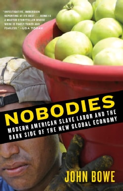 Nobodies: Modern American Slave Labor and the Dark Side of the New Global Economy (Paperback)