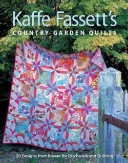 Kaffe Fassett's Country Garden Quilts: 20 Designs from Rowan for Patchwork and Quilting (Paperback)