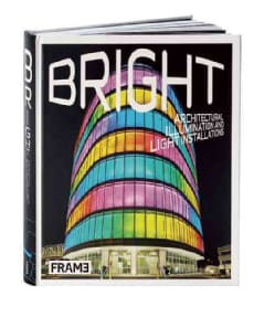Bright: Architectural Illumination and Light Installations (Hardcover)