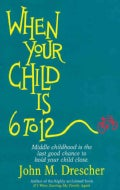 When Your Child Is 6 to 12 (Paperback)