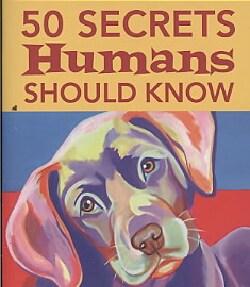 50 Secrets Humans Should Know (Hardcover)