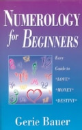 Numerology for Beginners: Easy Guide to Love Money Destiny (Paperback)