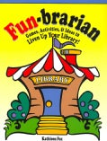 Fun-Brarian: Games, Activities, & Ideas to Liven Up Your Library! (Paperback)
