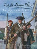 Let It Begin Here!: Lexington & Concord, First Battles of the American Revolution (Paperback)