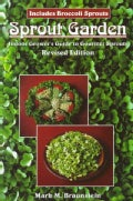 Sprout Garden: The Indoor Grower's Guide to Gourmet Sprouts (Paperback)