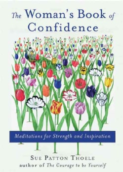 The Woman's Book of Confidence: Meditations for Strength and Inspiration (Paperback)