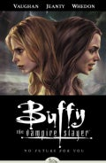 Buffy The Vampire Slayer 2: No Future for You (Paperback)