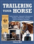 Trailering Your Horse: A Visual Guide to Safe Training and Traveling (Paperback)