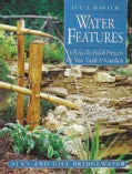 Outdoor Water Features: 16 Easy-To-Build Projects for Your Yard and Garden (Paperback)