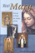 Meet Mary: Getting to Know the Mother of God (Paperback)
