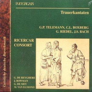 RICERCAR CONSORT - TRAUERKANTATEN/DEUTSCHE BA