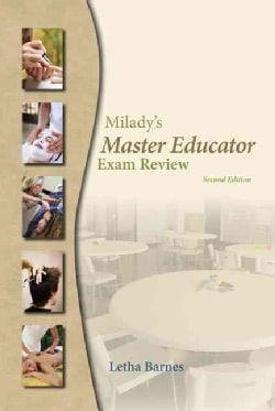 Milady's Master Educator Exam Review: For Trainees to Become Educators in the Fields of Cosmetology, Barber Styli... (Paperback)