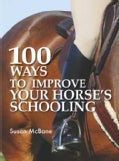 100 Ways To Improve Your Horses Schooling (Paperback)