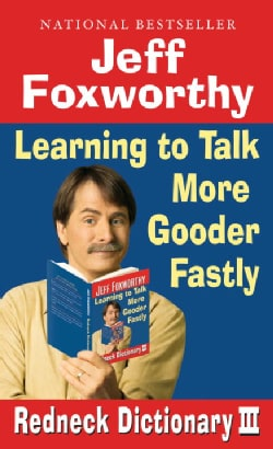 Redneck Dictionary III: Learning to Talk More Gooder Fastly (Paperback)