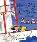 How to Make a Cherry Pie and See the U.S.A. (Hardcover)
