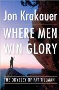 Where Men Win Glory: The Odyssey of Pat Tillman (Hardcover)