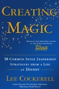 Creating Magic: 10 Common Sense Leadership Strategies from a Life at Disney (Hardcover)