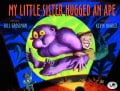 My Little Sister Hugged an Ape (Paperback)