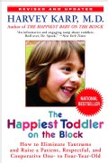 The Happiest Toddler on the Block: How to Eliminate Tantrums and Raise a Patient, Respectful, and Cooperative One... (Hardcover)