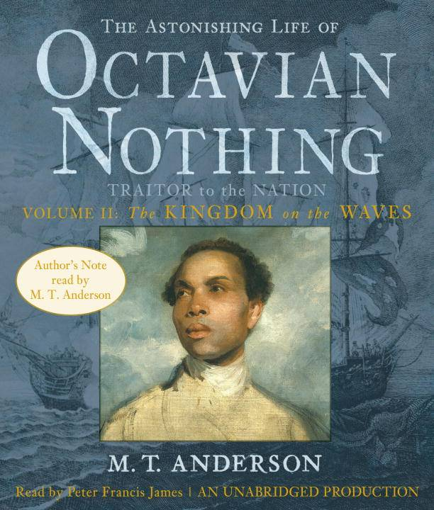 The Astonishing Life of Octavian Nothing: Traitor to the Nation: The Kingdom on the Waves (CD-Audio)