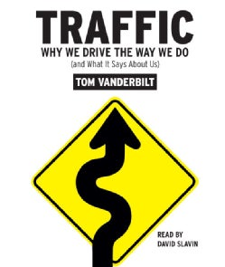 Traffic: Why We Drive the Way We Do, (and What It Says About Us) (CD-Audio)