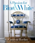 A Passion for Blue & White (Hardcover)