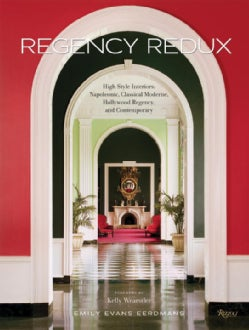 Regency Redux: High Style Interiors: Napoleonic, Classical Moderne, and Hollywood Regency (Hardcover)