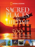 Sacred Places of a Lifetime: 500 of the World's Most Peaceful and Powerful Destinations (Hardcover)