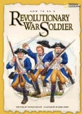 How to Be a Revolutionary War Soldier (Paperback)