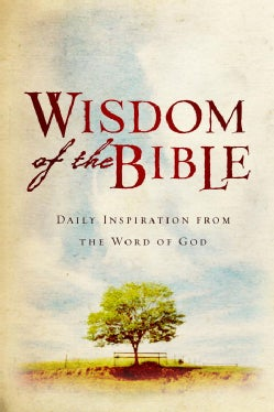 Wisdom of the Bible: Daily Inspiration from the Word of God (Hardcover)