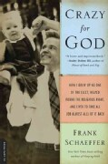 Crazy for God: How I Grew Up As One of the Elect, Helped Found the Religious Right, and Lived to Take All (Or Alm... (Paperback)