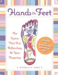 Hands on Feet: The New System That Puts Reflexology at Your Fingertips (Hardcover)