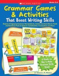 Grammar Games & Activities: That Boost Writing Skills: Grades 2-4 (Paperback)