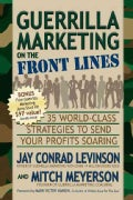 Guerrilla Marketing on the Front Lines: 35 World-class Strategies to Send Your Profits Soaring (Paperback)