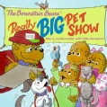 The Berenstain Bears' Really Big Pet Show (Paperback)