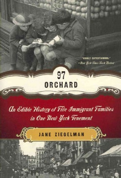 97 Orchard: An Edible History of Five Immigrant Families in One New York Tenement (Paperback)