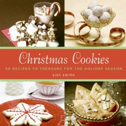 Christmas Cookies: 50 Recipes to Treasure for the Holiday Season (Hardcover)