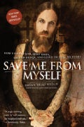 Save Me from Myself: How I Found God, Quit Korn, Kicked Drugs, and Lived to Tell My Story (Paperback)