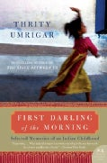 First Darling of the Morning: Selected Memories of an Indian Childhood (Paperback)