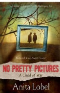 No Pretty Pictures: A Child of War (Paperback)