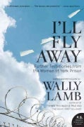 I'll Fly Away: Further Testimonies from the Women of York Prison (Paperback)