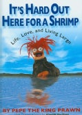 It's Hard Out Here for a Shrimp: Life, Love and Living Large (Hardcover)
