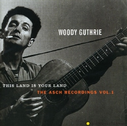 Woody Guthrie - This Land Is Yourland Volume1