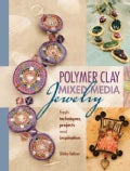 Polymer Clay Mixed Media Jewelry (Paperback)