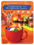 Organizing Your Scrapbook Supplies (Paperback)